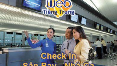 20 Câu Tiếng Trung Dùng Để Check In tại Sân Bay, Nhà Ga