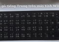 Cách gõ tiếng Trung trên máy tinh Win 10