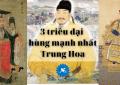 3 triều đại lớn mạnh nhất Trung Hoa