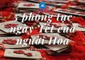 5 phong tục ngày Tết của người Hoa