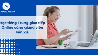 Khóa học tiếng Trung giao tiếp Online cùng giảng viên bản xứ.