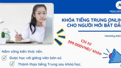 Khóa tiếng Trung Online cho người mới bắt đầu.