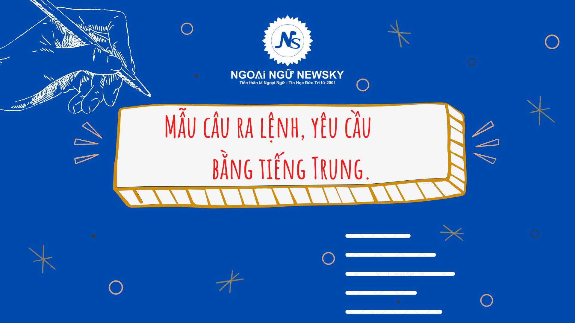 Mẫu câu ra lệnh, yêu cầu bằng tiếng Trung.