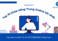 Top 10 khóa tiếng Trung Online tốt nhất